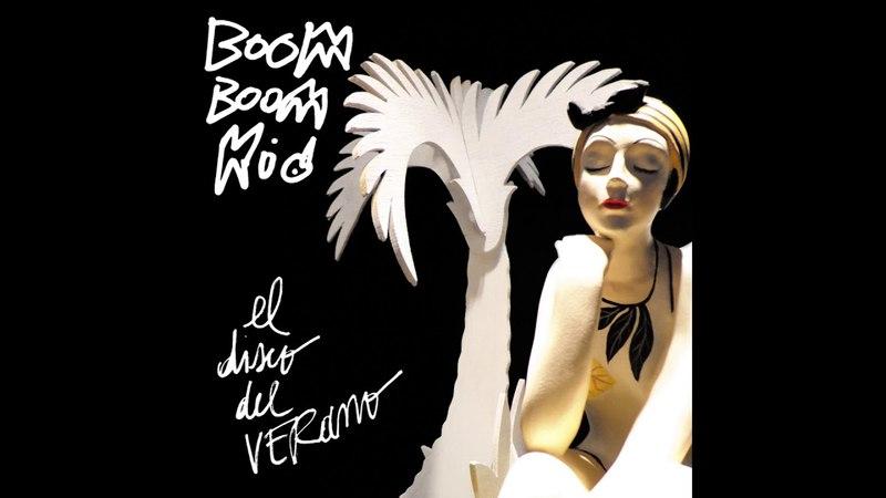 Boom Boom Kid - El Disco del Verano (Full Album) 2018