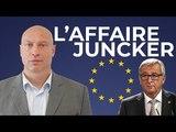 L'AFFAIRE JUNCKER Un Scandale Au Coeur De L'Europe