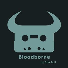 Dan Bull альбом Bloodborne