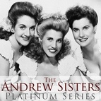 The Andrews Sisters альбом Best of the Andrews Sisters (Platinum Series)