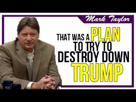Mark Taylor Prophecy - August 23, 2018 | That Was A Plan To Try To Destroy Down Trump