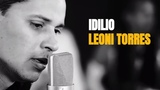Leoni Torres - Idilio (Video Oficial) Remaster HD