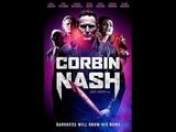 Корбин Нэш Corbin Nash (2018) трейлер