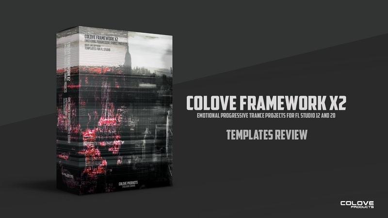 COLOVE - Framework X2 (FL Studio Projects)