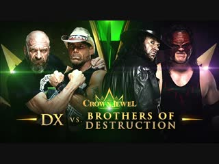 WWE Crown Jewel: The Brothers of Destruction vs. D-Generation X