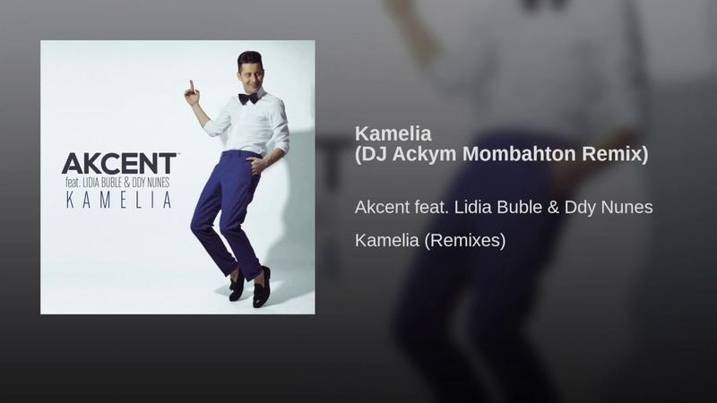 Kamelia (DJ Ackym Mombahton Remix)