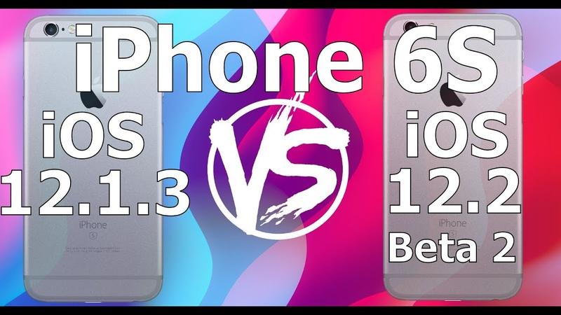 Speed Test : iPhone 6S - iOS 12.2 Beta 2 vs iOS 12.1.3 (iOS 12.2 Public Beta 2 Build 16E5191d)