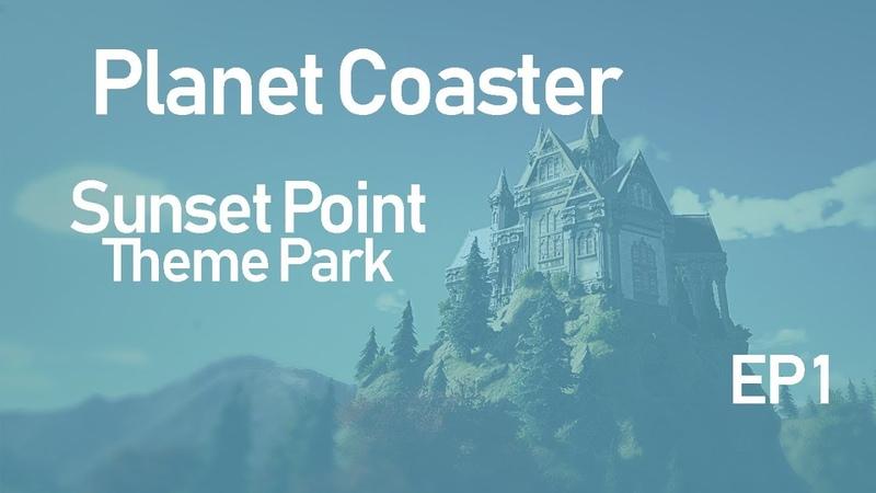 Planet Coaster - Ep. 1 - Sunset Point - Fantasy Castle