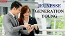 GENERATION YOUNG ✿ OPPORTUNITIES დ JEUNESSE GLOBAL