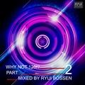 VA Why Not 120! Part 2 (Mixed by Ryui Bossen) (2018) - ryuibossen