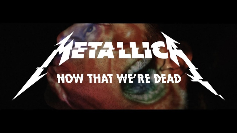 Metallica: Now That We're Dead (Official Music Video)