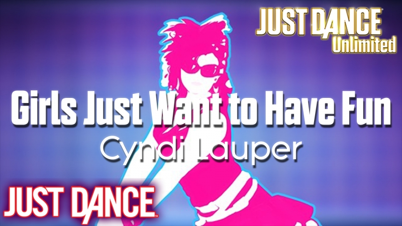 Just Dance Unlimited | Girls Just Want to Have Fun - Cyndi Lauper | Just Dance 1