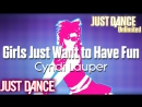 Just Dance Unlimited Girls Just Want to Have Fun - Cyndi Lauper Just Dance 1