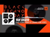 #Techno #music with Yan Oxgen - Black TECHNO Friday 027 (Orange, Funkn Deep) #Periscope