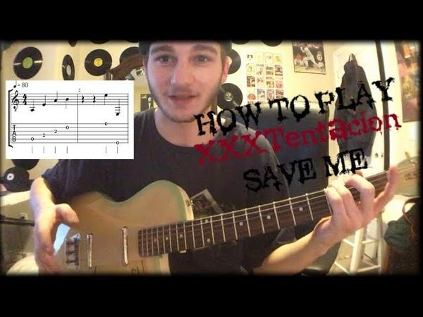 Save Me - XXXTENTACION - (Guitar Lesson/Cover) *Tabs*