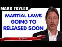 Mark Taylor Prophecy September 28, 2018 — MARTIAL LAWS ARE GOING TO RELEASED SOON