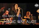 Magic Way Alice Mad About You live in HR studio