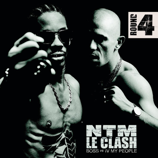 Suprême NTM альбом Le Clash - Round 4 (B.O.S.S. vs. IV My People)