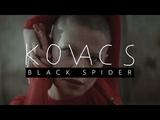Kovacs - Black Spider (Official Video)