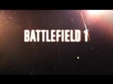 Официальный трейлер Battlefield 1