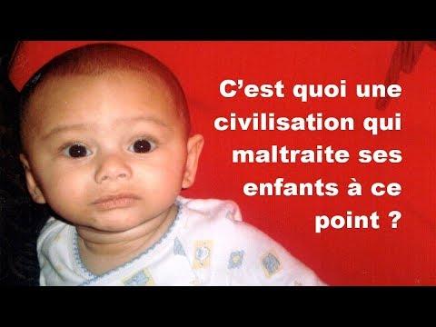 C'est quoi une civilisation qui maltraite ses enfants à ce point ?
