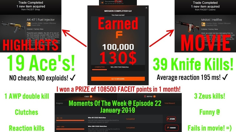 108 500 FACEIT POINTS @ 200 WINS mission COMPLETED 130$ MoTW №22 Jan 2019 @ 19 ACE's 40 Knifes