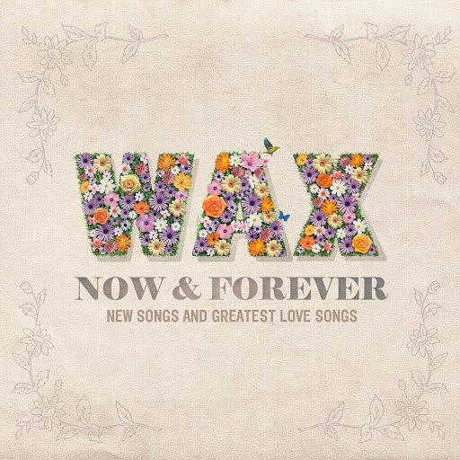 Wax альбом Now And Forever