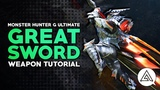 Monster Hunter Generations Ultimate | Great Sword Tutorial