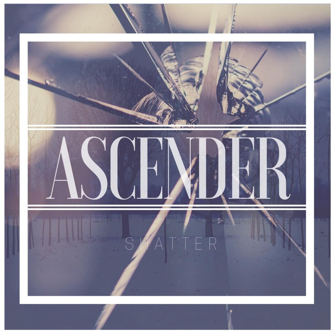 Ascender - Shatter (2018)