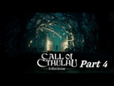 Call of cthulhu 2018 Part 4