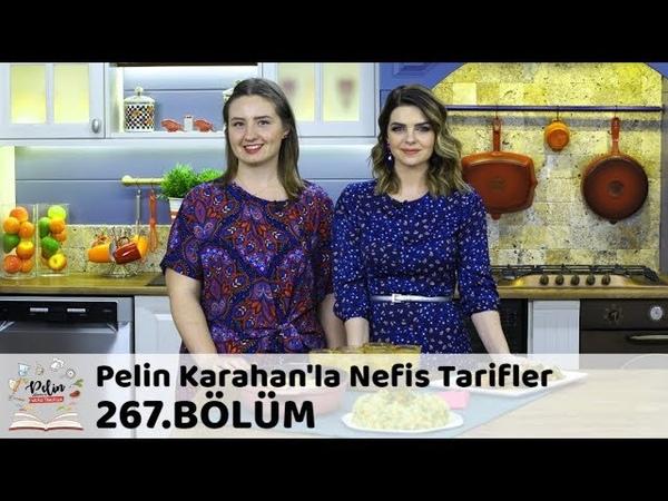 Pelin Karahanla Nefis Tarifler 267. Bölüm   25 Aralık 2018