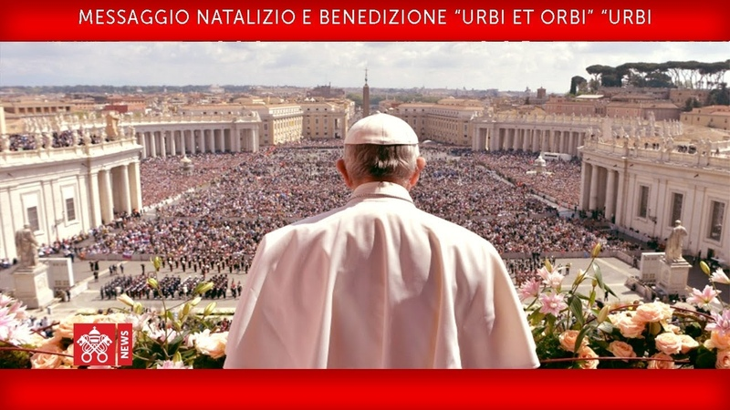 """Papa Francesco Messaggio Natalizio e Benedizione"""" Urbi et Orbi"""" 2018 12 25"""