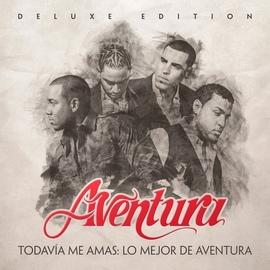 Aventura альбом Todavía Me Amas: Lo Mejor de Aventura (Deluxe Edition)