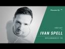 IVAN SPELL - #SPELLWASHERE Ep. 179 [ Video-cast ] @ Pioneer DJ TV | Saint-Petersburg