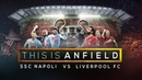 Liverpool FC vs SSC Napoli Promo - This Is Anfield