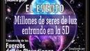 EL EVENTO: Millones de seres de luz entrando a la 5D