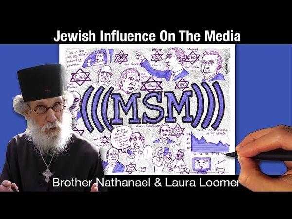 Jewish Influence, Part I - The Media | Brother Nathanael Laura Loomer