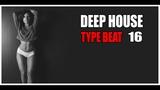 Deep House Type Beat 16