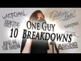 ONE GUY, 10 BREAKDOWNS (MetalcoreDeathcore)