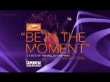 Armin van Buuren - Be In The Moment (ASOT 850 Anthem) Ben Nicky Remix