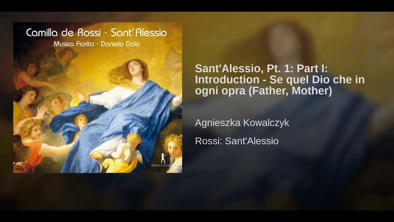 Sant'Alessio, Pt. 1: Part I: Introduction - Se quel Dio che in ogni opra (Father, Mother)