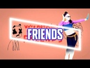 Just Dance | FRIENDS by Marshmello Anne Marie | FANMADE MASHUP (Read Desc)