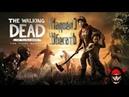 The Walking Dead: The Final Season ► Надоело убегать ► Полное прохождение на русском