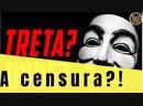 A Treta: A censura?!