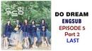 ENG SUB / CC] Web Drama - Do Dream (두드림) Episode 5 Part 2 (LAST)