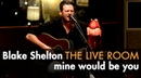 """Blake Shelton - """"Mine Would Be You"""" captured in The Live Room"""