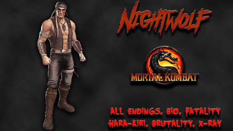 Mortal Kombat - All Fatality, Bio, Ending - Nightwolf