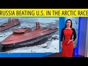 US Losing Arctic Race: Russian Icebreakers Effectively Rule The Arctic Region
