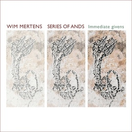 Wim Mertens альбом Series of Ands - Immediate Givens