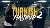 TURKISH MASHUP 2 - Kadr x Esraworld - Mihriban, Mary Jane, Bileklerime Kadar Ac